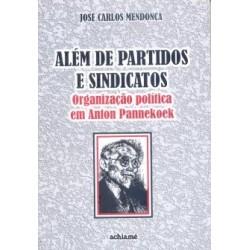 Além de Partidos e Sindicatos: Política em Anton Pannekoek