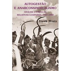 Autogestão e Anarcossindicalismo - Análise e Críticas Relativas à Espanha 1931-1990