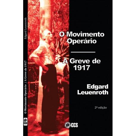 O Movimento Operário - A Greve de 1917
