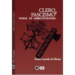 Clero e fascismo – horda de embrutecedores!