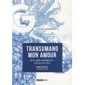 Transumano mon amour: Notas sobre o movimento H+ (Escritos 2015-2019)