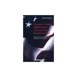 Estados Unidos, Militarismo e Economia da Destruição