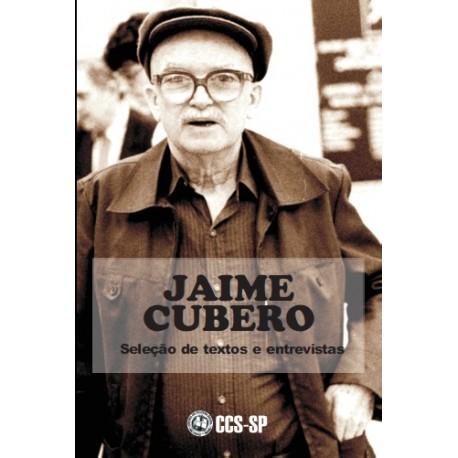 Jaime Cubero: Seleção de Textos e Entrevistas